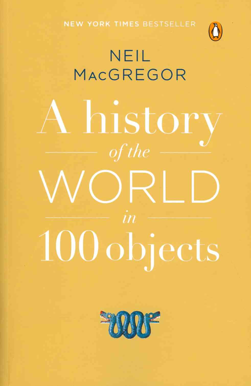 A History of the World in 100 Objects By MacGregor, Neil